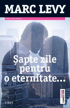 Şapte zile pentru o eternitate de Marc Lévy citeste online gratis pdf Good Books, My Books, Amazing Books, Online Gratis, Feelings, Reading, My Love, Lady, Movies