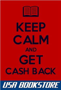 Keep Calm and Get Cash Back! USA BOOKSTORE gives the most money back for used text books!  *in store only*