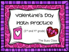 Valentine's Day Math Practice (3rd-4th) - 12 pages of math practice for the month of February.