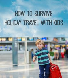 How to Survive Holiday Travel with Kids #SavortheSeason #Contest