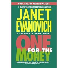 One for the Money (Stephanie Plum, #1) by Janet Evanovich. Love this series!