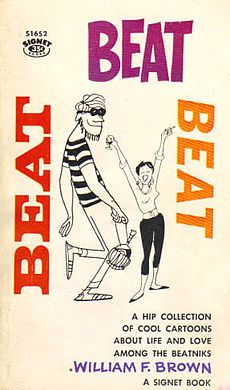 Beatnik was a media stereotype of the 1950s to mid-1960s that displayed the more superficial aspects of the Beat Generation literary movement of the 1950s and violent film images, along with a cartoonish depiction of the real-life people and the spiritual quest in Jack Kerouac's autobiographical fiction.