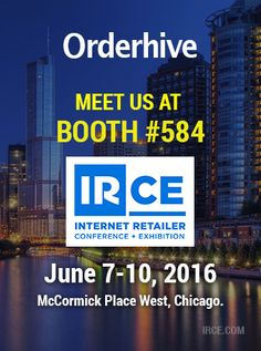IRCE 2016 in Chicago - Orderhive is exhibiting at IRCE 2016 in Chicago, meet our representatives at booth #584.