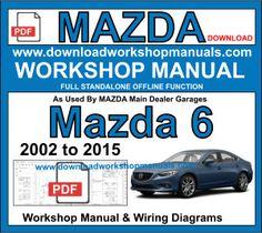 mazda 6 workshop repair manual repair, service, wiring diagrams and  diagnostic information