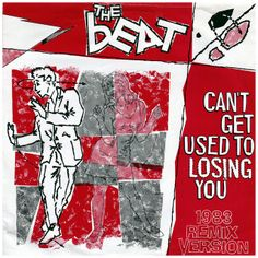Can't Get Used To Losing You b/w Mirror In The Bathroom; Spar Wid Me.The Beat, Go-Feet Records/UK (1983)