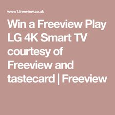 Win a Freeview Play LG 4K Smart TV courtesy of Freeview and tastecard | Freeview