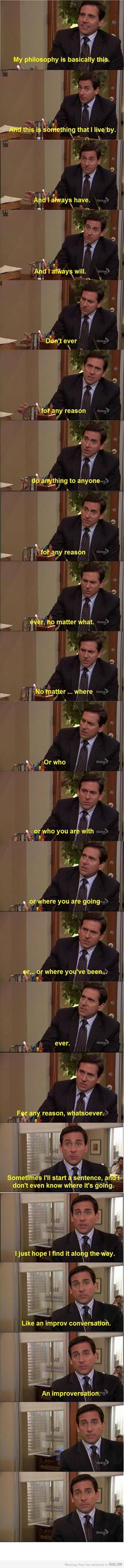 Just Michael Scott<----- all that needs to be said.