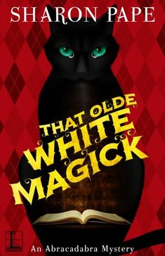 That Olde White Magick (Abracadabra Mystery #2) by Sharon Pape