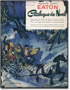 Eaton's Catalogue Covers Through the Years Christmas Scenes, Cozy Christmas, All Things Christmas, Xmas, Eaton Place, Home Made Candy, Toy Catalogs, Catalog Cover, Vintage Christmas