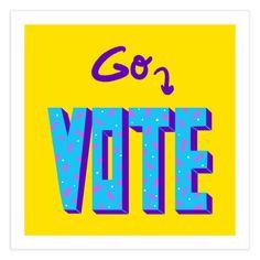 Go vote! | Gabi Toma's Artist Shop Lower Case Letters, Fine Art Paper, Funny Quotes, Fine Art Prints, Messages, Lettering, Artist, Shop, Ideas