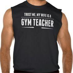 My Wife Is A Gym Teacher Sleeveless Shirt Tank Tops