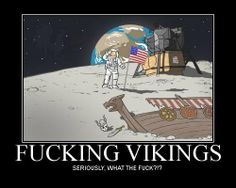 The Vikings even found their way to the moon!