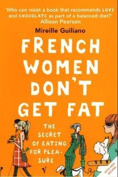 Good Food and More: French Women Don't Get Fat - Leek Soup and Mimosa