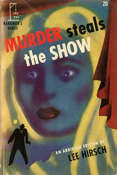 Murder Steals the Show (1946) by Book Covers: Vintage Paperbacks, Mars Sci-Fi, via Flickr