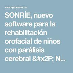 SONRÍE, nuevo software para la rehabilitación orofacial de niños con parálisis cerebral / Noticias / SINC