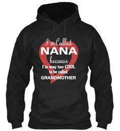 I'm Called NaNa | Teespring