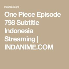 One Piece Episode 798 Subtitle Indonesia Streaming | INDANIME.COM