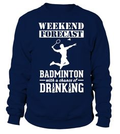 Badminton Weekend Forecast T Shirt   => Check out this shirt by clicking the image, have fun :) Please tag, repin & share with your friends who would love it. # #shirt #quotes #hoodie #ideas #image #photo #shirt #tshirt #sweatshirt #tee #gift #perfectgift #birthday #Christmas