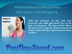 Loans online through www.paydayspeed.com, fast easy and secure. Most states allow up to $1000 with instant approval and money deposited in your bank account in as little as 2 hours or cash pick up in a store near you.