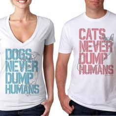 "Ten million dogs and cats enter shelters every year...half never make it out ! The purchase of ""Pets Never Dump Humans"" t-shirts and hoodies sparks a $10 donation to your local animal shelter, rescue or sanctuary. This is enough to feed a shelter animal for an entire month and helps save lives. ♥♥♥"