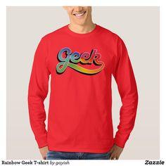 Rainbow Geek T-shirt.  #slang #geek #nerd #calligraphy #tshirt #tshirts #humour #rainbow #multicolor #geekshirt