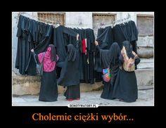 Cholernie ciężki wybór hijabów dla muzumanek... XD Wtf Funny, Hilarious, Polish Memes, Funny Mems, Good Humor, Having A Bad Day, Best Memes, Summer Collection, Laughter