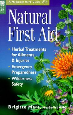 Natural.First.Aid  • Herbal Treatments for Ailments & Injuries •…