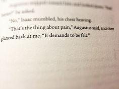 Pain. It demands to be felt.