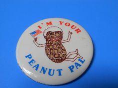 """President Jimmy Carter """"I'M Your Peanut PAL"""" 1976 Presidential Campaign Button"""