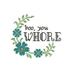 Subversive Needlepoint Pattern - Boo You Whore - Mean Cross Stitch Chart - Funny Embroidery - Mature Humor - Rude Girl - Flower Vine Design by StitchyLittleFox on Etsy