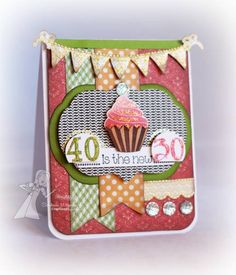 40 is the new 30 by sunnysankari -               Cards and Paper Crafts at Splitcoaststampers