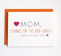 Compliment yourself and your mom with this card.
