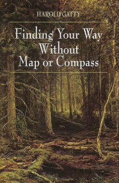 Finding Your Way Without Map or Compass:Amazon:Books