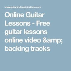 Online Guitar Lessons - Free guitar lessons online video & backing tracks