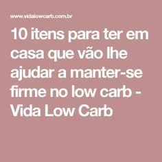 10 itens para ter em casa que vão lhe ajudar a manter-se firme no low carb - Vida Low Carb