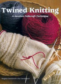 """""""Twined Knitting"""" by Ulla Danielsson, Birgitta Dandanell"""