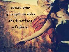 Nero come la notte dolce come l'amore caldo come l'inferno: Spesso sono gli angeli più dolci che ti portano al...