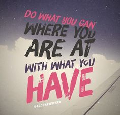 Do what you can!