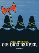 Tomi Ungerer, Tomi Ungerer(Ill.)  |  Die drei Räuber  |  Hardcover Pappband, 40Seiten | € (D) 29.90 / sFr 41.90* / €(A)30.80