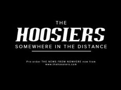 The Hoosiers - Somewhere In The Distance