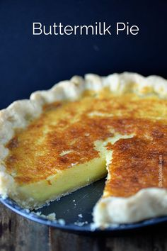 ... pie in the south. Buttermilk Pie is a custard pie that comes together