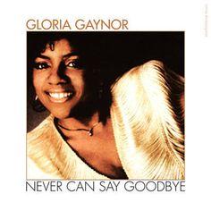 Habe Never Can Say Goodbye von Gloria Gaynor mit Shazam gefunden. Hör's dir mal an: http://www.shazam.com/discover/track/2899831