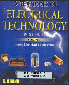 A Textbook of Electrical Technology in SI Units. Volume I: Basic Electrical Engineering Basic Electrical Engineering, Electrical Projects, Electrical Installation, Chemical Engineering, Electronic Engineering, Electrical Wiring, Civil Engineering, Nursing Student Tips, Cool Technology