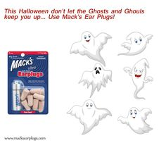 This Halloween don't let the Ghosts and Ghoulskeep you up... Use Mack's Ear Plugs! visit www.macksearplugs.com #Earplugs #Halloween
