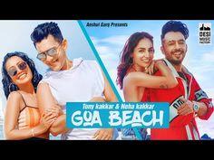 New hindi video song Goa Beach (Remix) Tony Kakkar Neha Kakkar DJ Goddess full hd video. Music DJ Goddess Goa Beach song lyrics by Tony Kakkar Tony Kakkar, Neha Kakkar New Hindi Video, New Hindi Songs, All Songs, Movie Songs, Beach Song Lyrics, Beach Songs, Beach Music, Music Lyrics, Desi Music