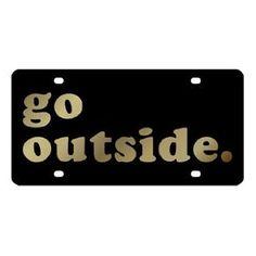 go outside License Plate