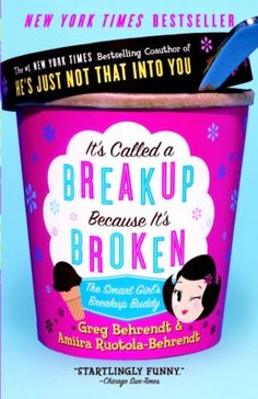 Hilarious!!!!  It's Called a Breakup Because It's Broken - Greg Behrendt & Amiira Ruotola-Behrendt