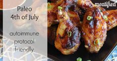 Paleo 4th of July, Autoimmune Protocol Style - meatified