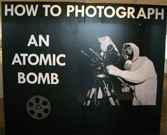 From the Atomic Testing museum in Vegas.