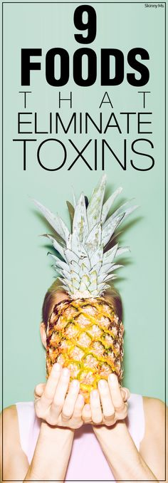 9 Foods that Eliminate Toxins #cleaneating #detox